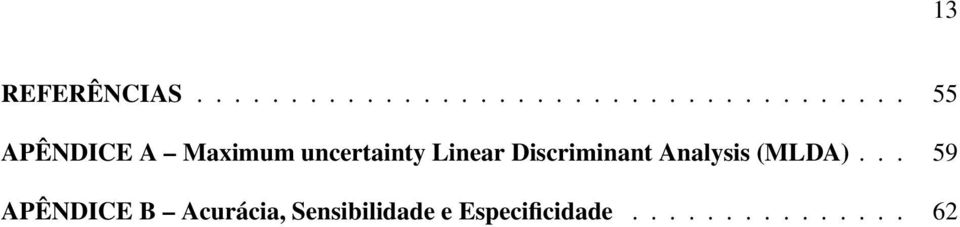 A Maximum uncertainty Linear Discriminant