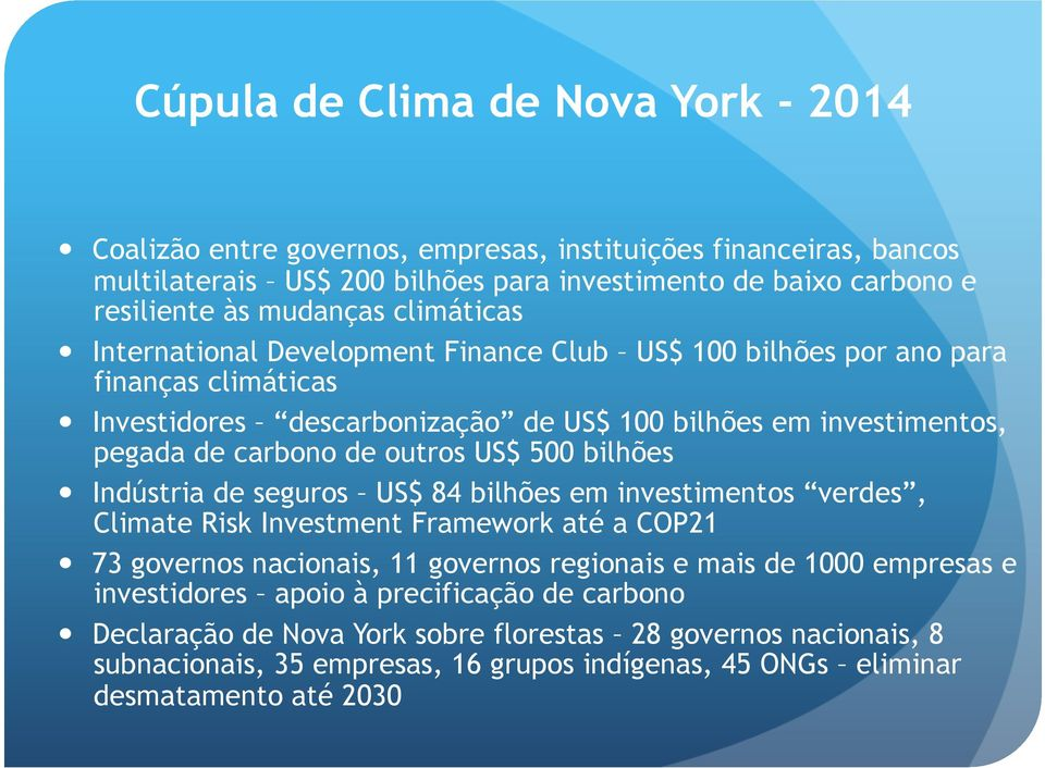 International Development Finance Club US$ 100 bilhões por ano para finanças climáticas!