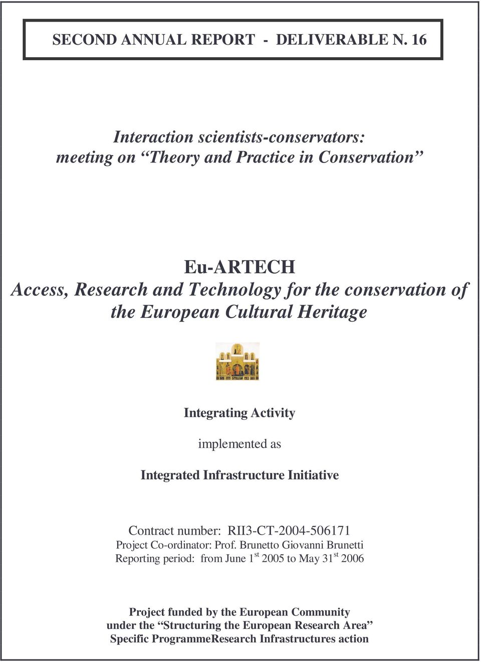 conservation of the European Cultural Heritage Integrating Activity implemented as Integrated Infrastructure Initiative Contract number: