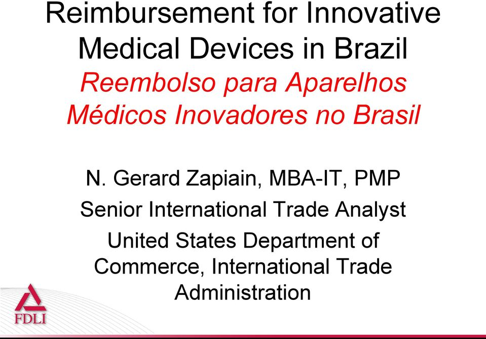 Gerard Zapiain, MBA-IT, PMP Senior International Trade