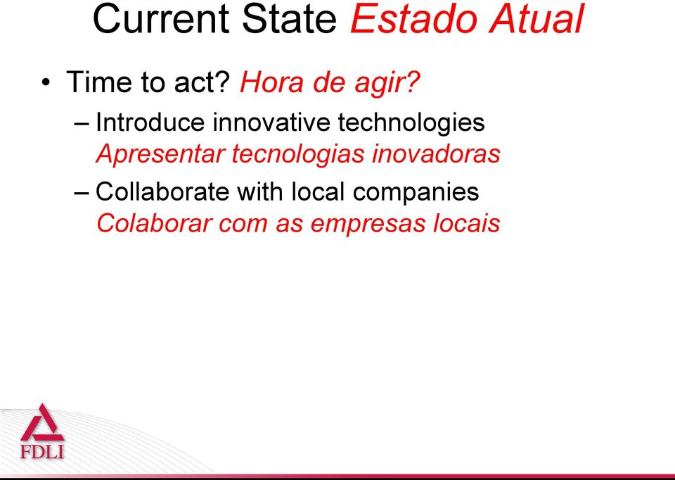 Introduce innovative technologies Apresentar