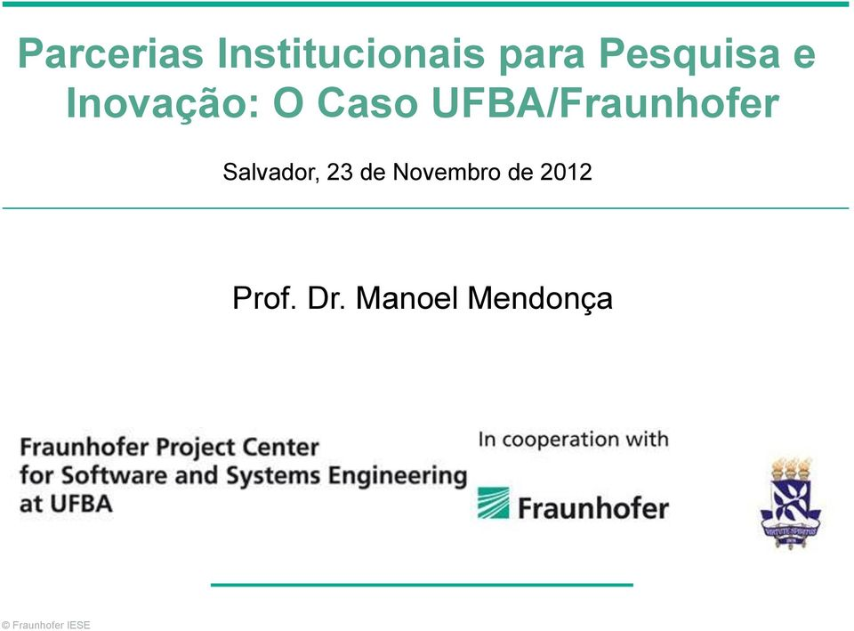 UFBA/Fraunhofer Salvador, 23 de