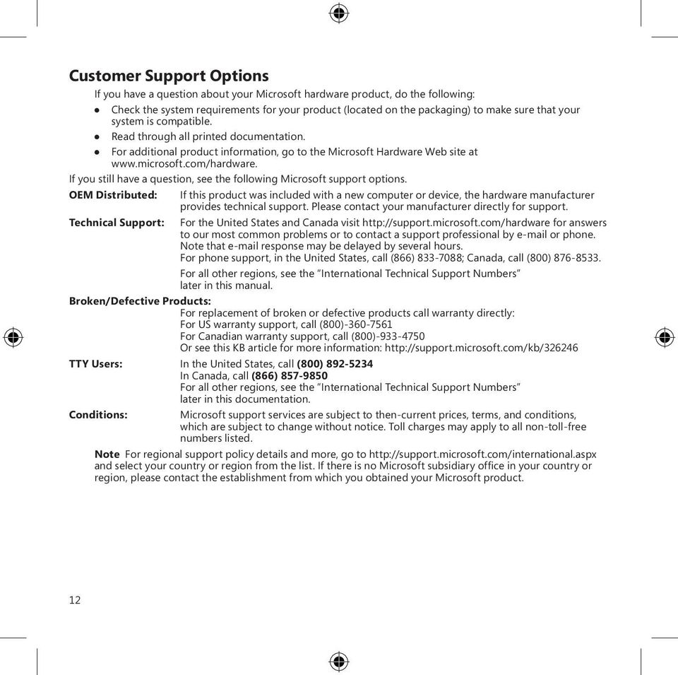 If you still have a question, see the following Microsoft support options.