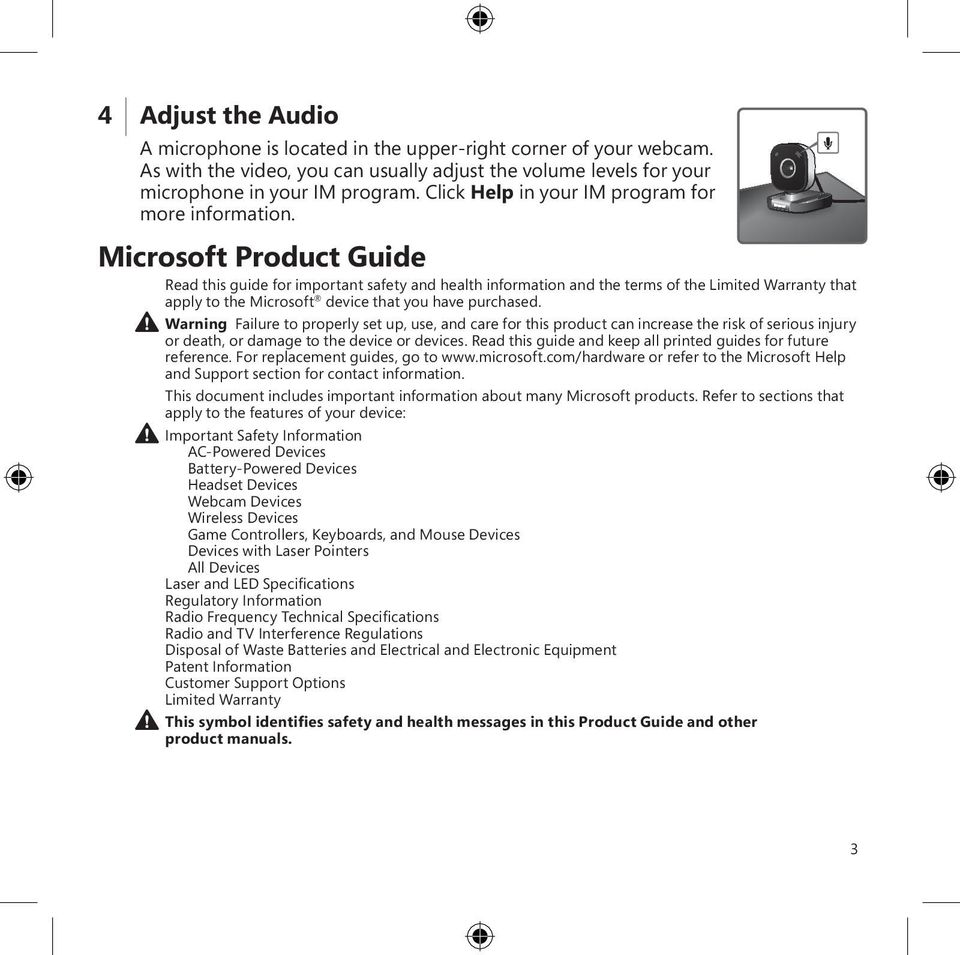 Microsoft Product Guide Read this guide for important safety and health information and the terms of the Limited Warranty that apply to the Microsoft device that you have purchased.