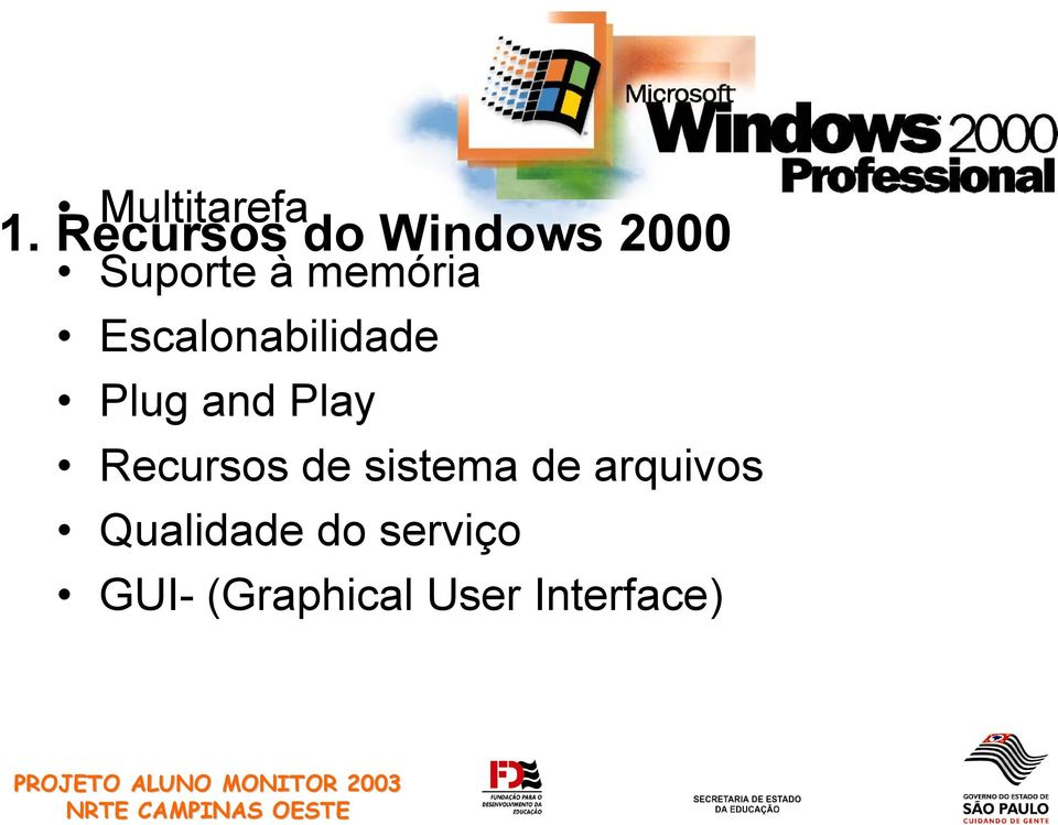 Escalonabilidade Plug and Play Recursos de