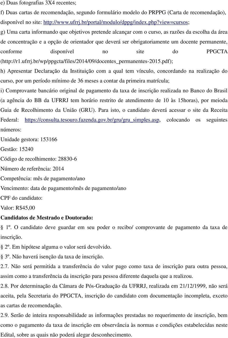 permanente, conforme disponível no site do PPGCTA (http://r1.ufrrj.br/wp/ppgcta/files/2014/09/docentes_permanentes-2015.