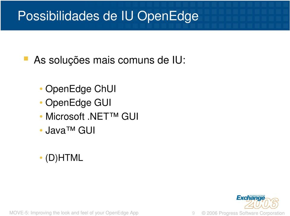 OpenEdge ChUI OpenEdge GUI