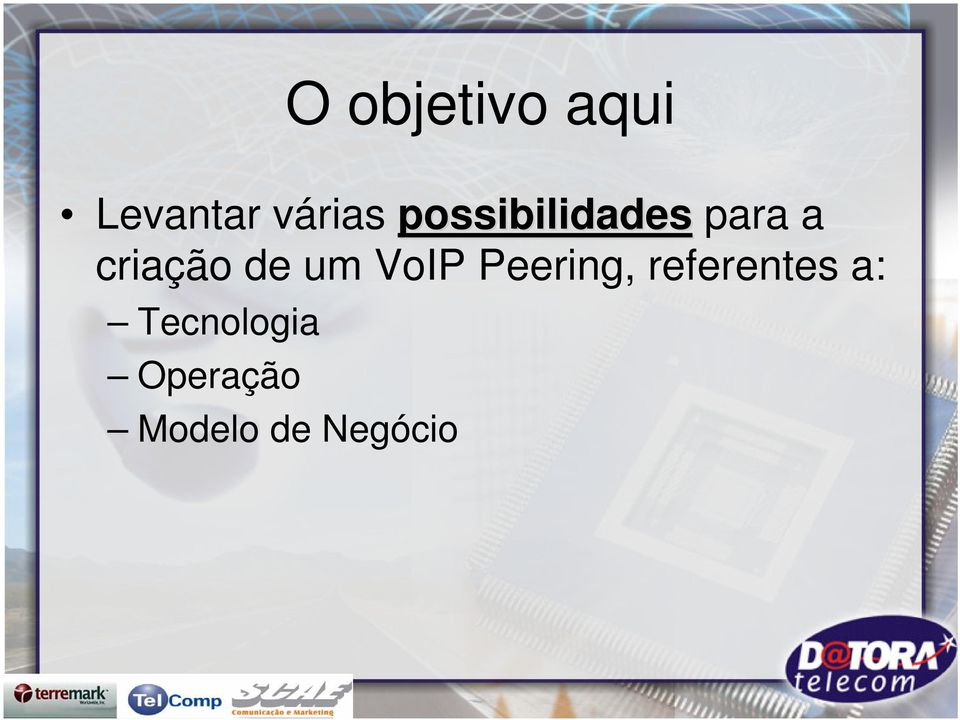 um VoIP Peering, referentes a: