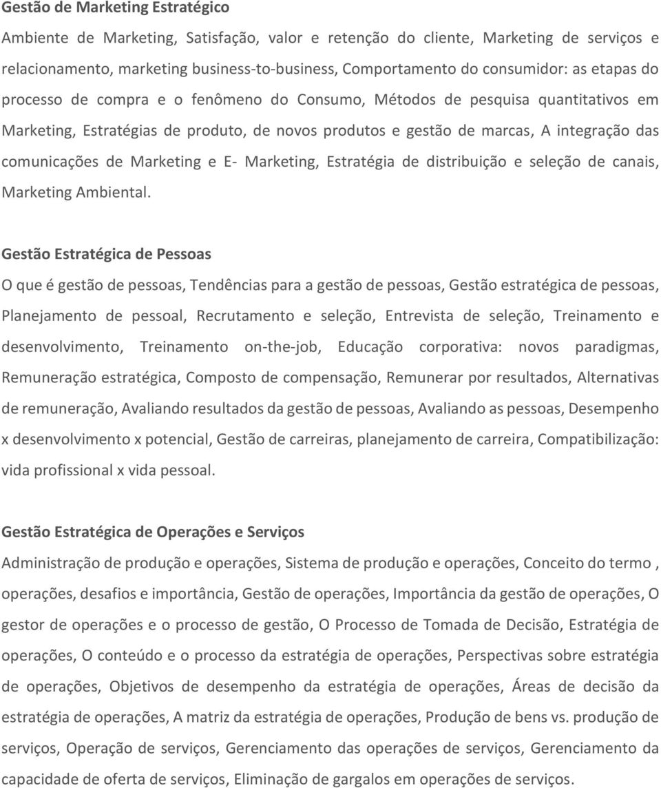 Marketing e E- Marketing, Estratégia de distribuição e seleção de canais, Marketing Ambiental.