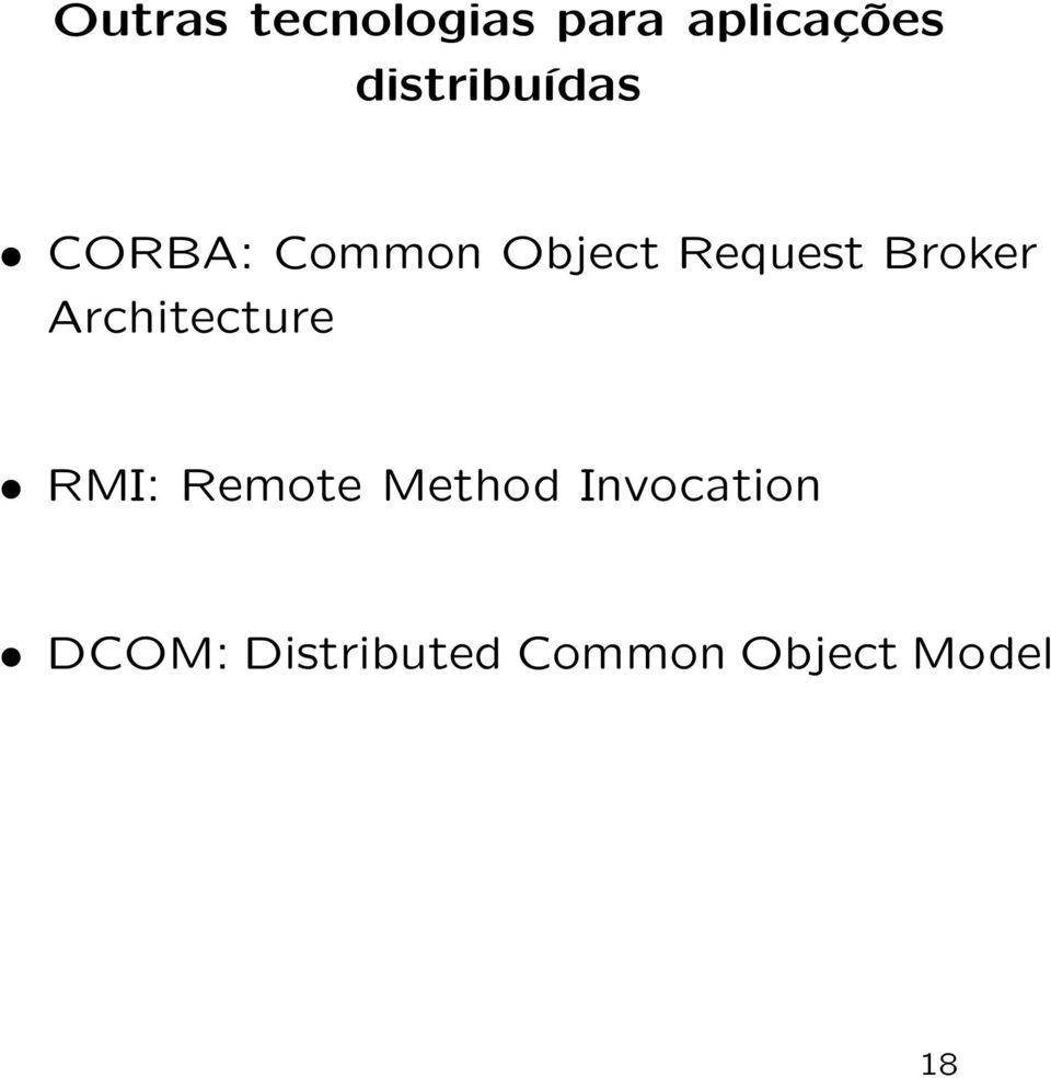 Broker Architecture RMI: Remote Method
