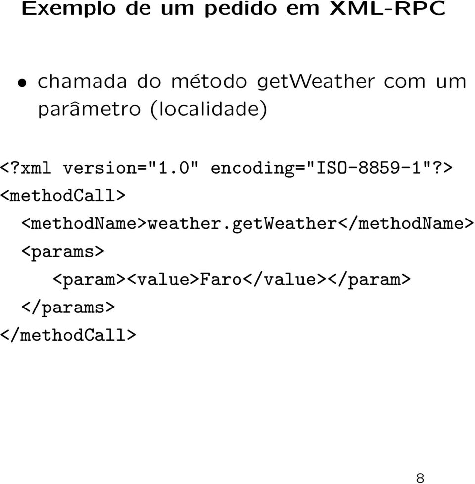 "0"" encoding=""iso-8859-1""?> <methodcall> <methodname>weather."