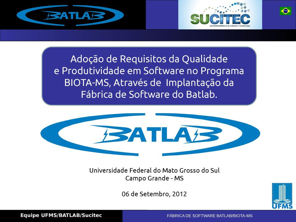 da Fábrica de Software do Batlab.