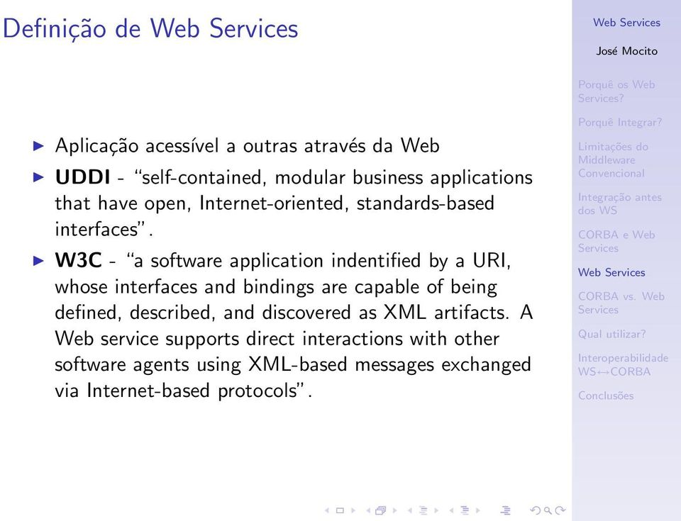Internet-oriented, standards-based interfaces.