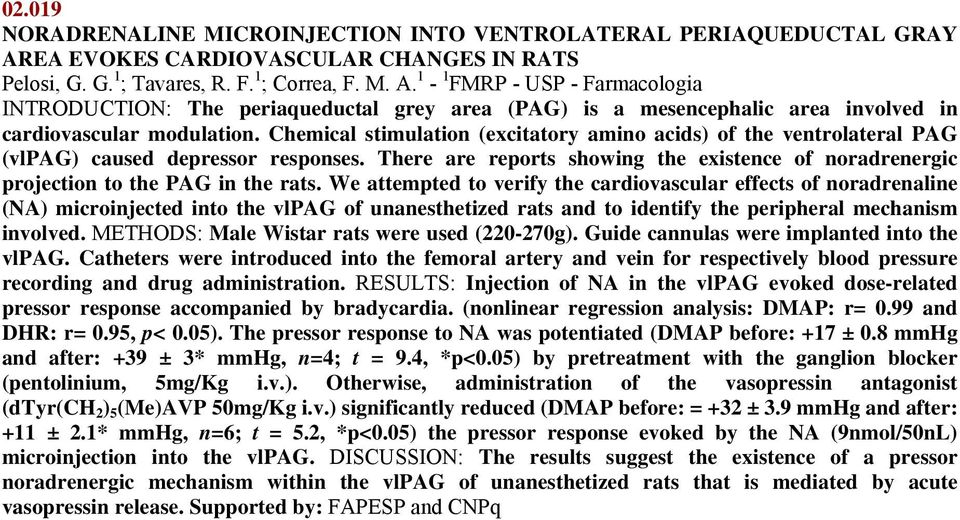 1-1 FMRP - USP - Farmacologia INTRODUCTION: The periaqueductal grey area (PAG) is a mesencephalic area involved in cardiovascular modulation.
