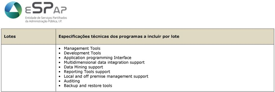 support Data Mining support Reporting Tools support Local