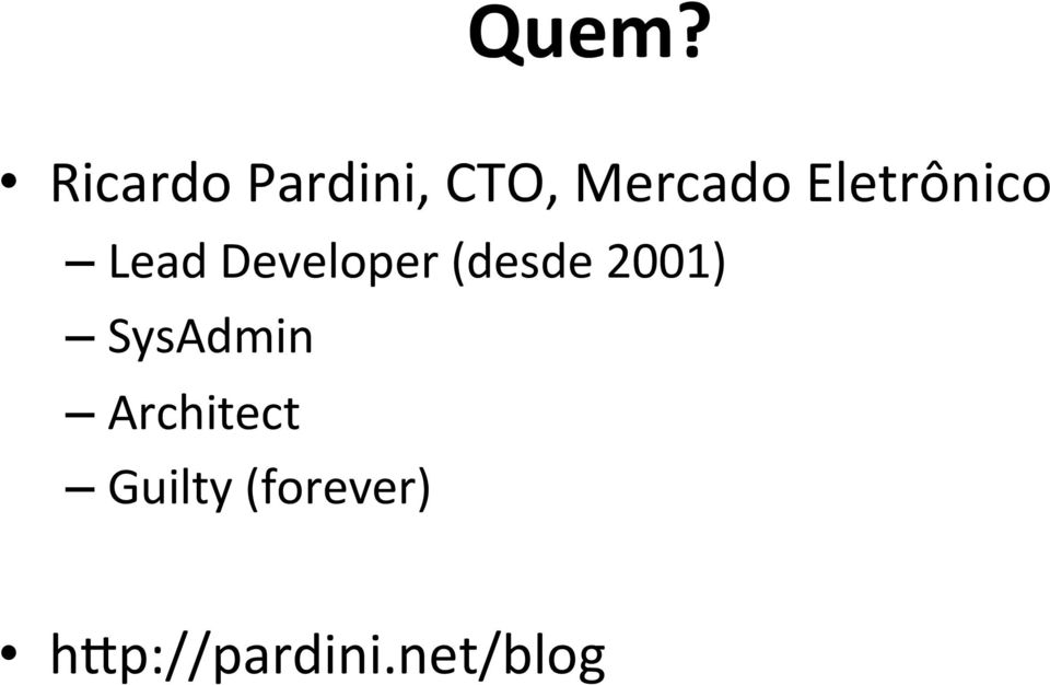 (desde 2001) SysAdmin Architect