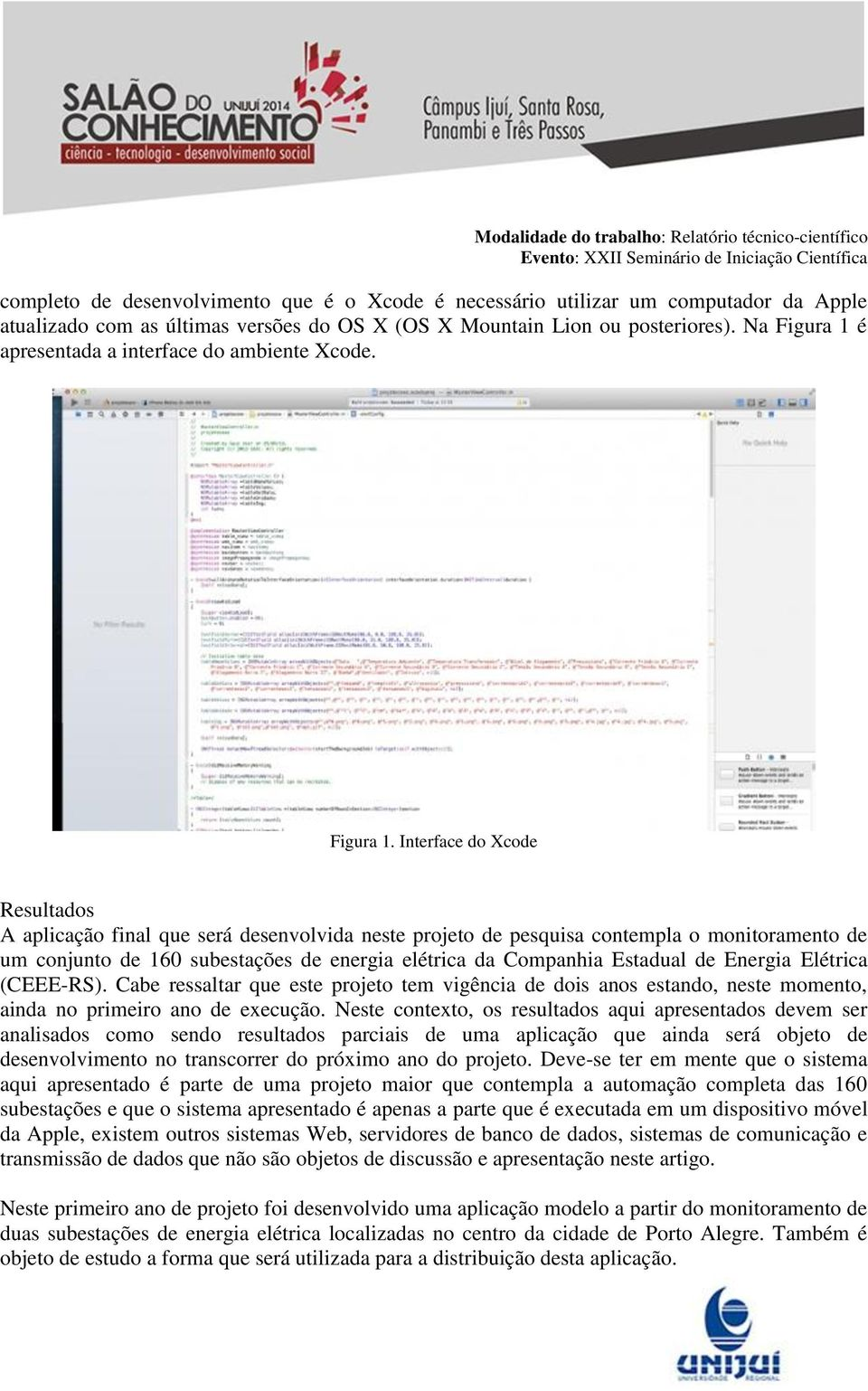 é apresentada a interface do ambiente Xcode. Figura 1.