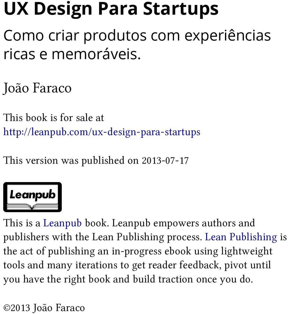 com/ux-design-para-startups This version was published on 2013-07-17 This is a Leanpub book.