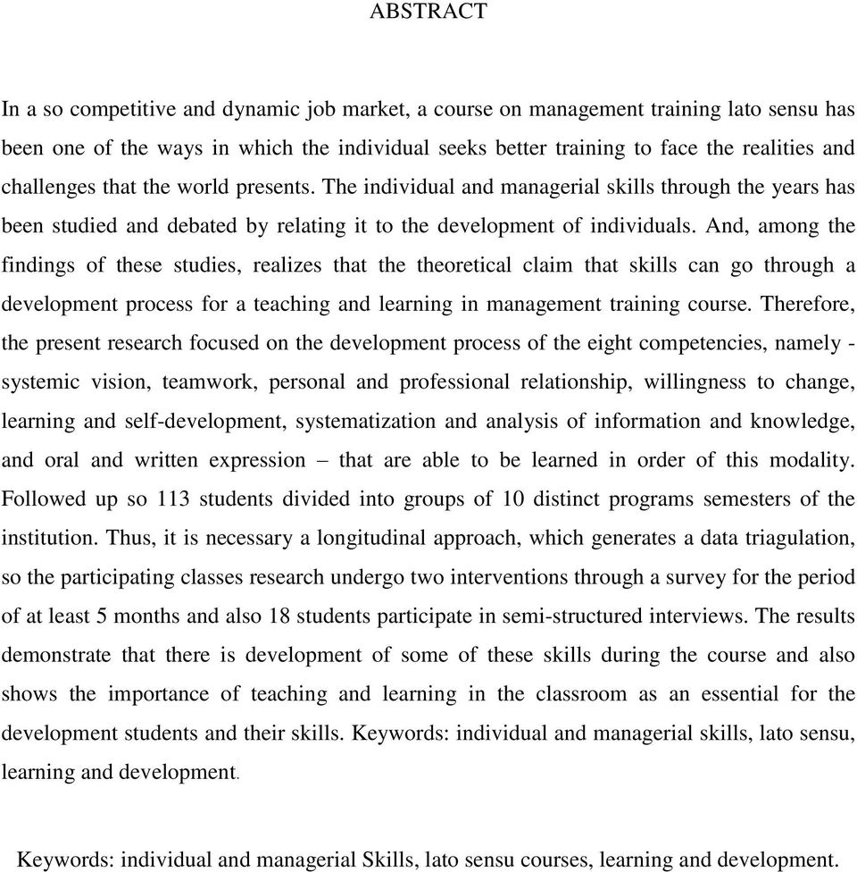 And, among the findings of these studies, realizes that the theoretical claim that skills can go through a development process for a teaching and learning in management training course.