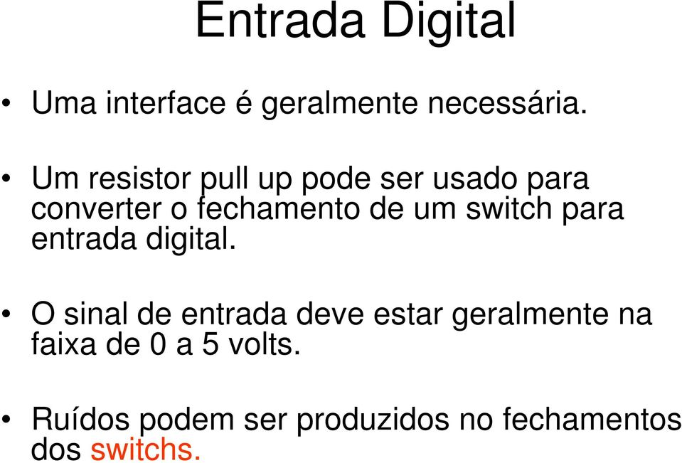 switch para entrada digital.