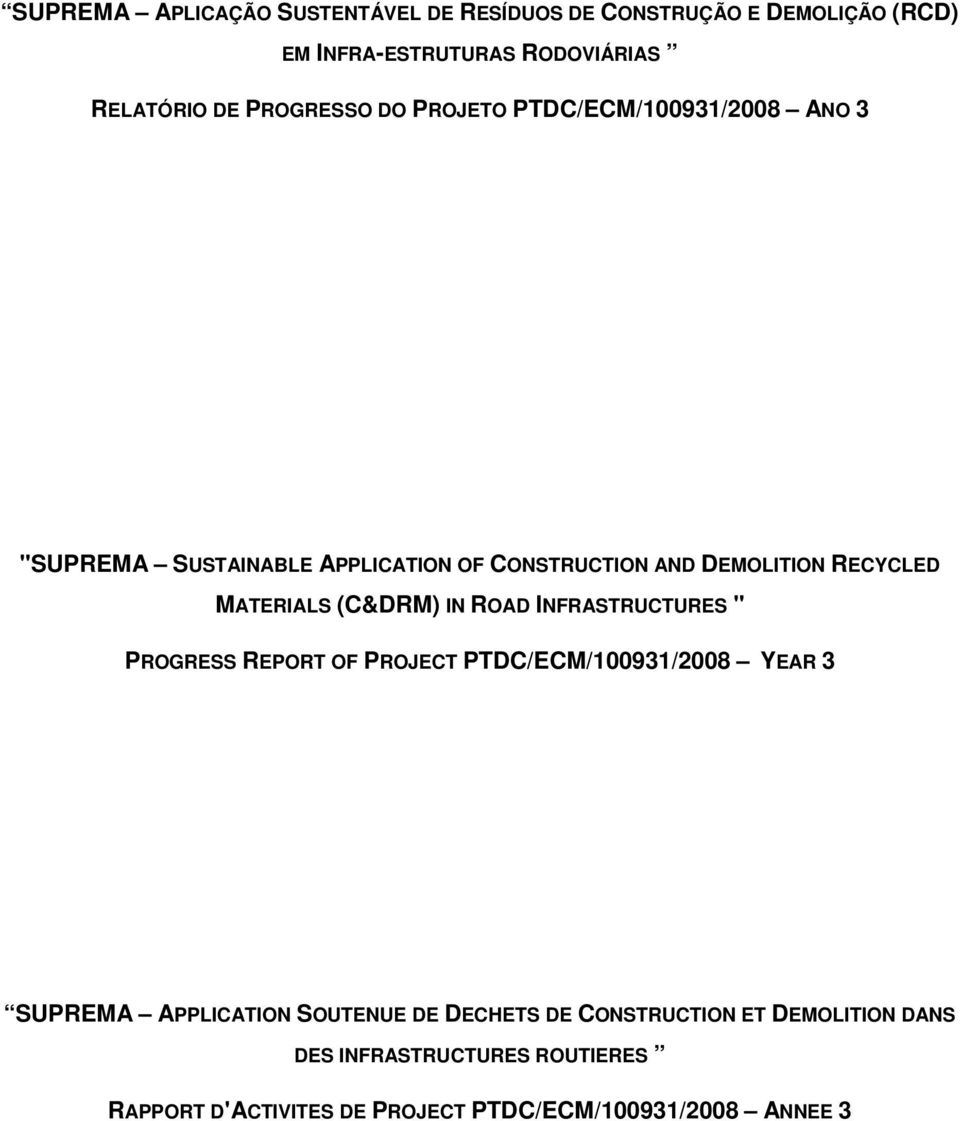 "MATERIALS (C&DRM) IN ROAD INFRASTRUCTURES "" PROGRESS REPORT OF PROJECT PTDC/ECM/100931/2008 YEAR 3 SUPREMA APPLICATION"