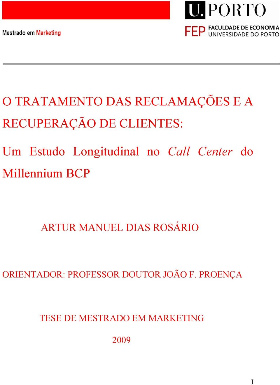 Center do Millennium BCP ARTUR MANUEL DIAS ROSÁRIO