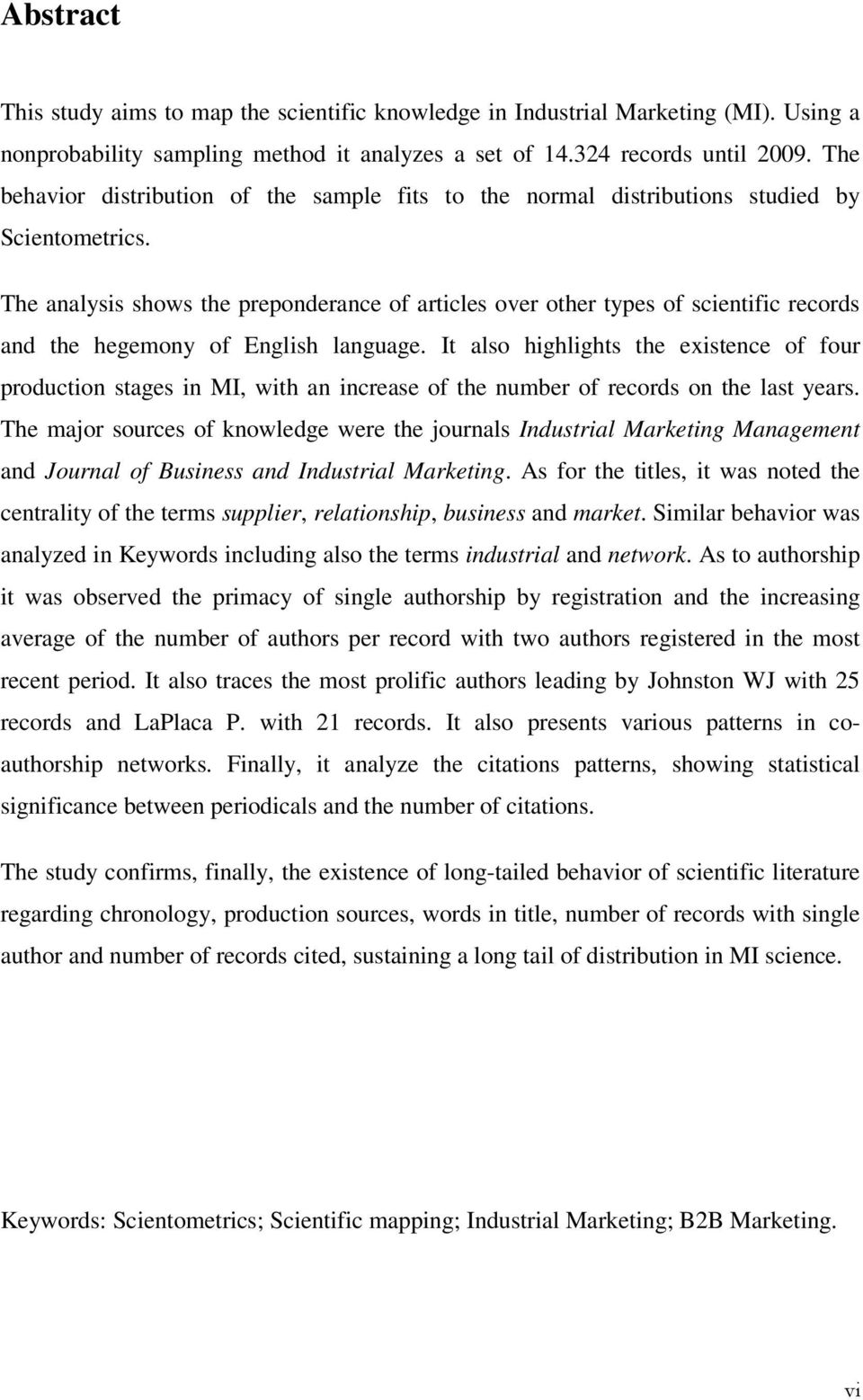 The analysis shows the preponderance of articles over other types of scientific records and the hegemony of English language.