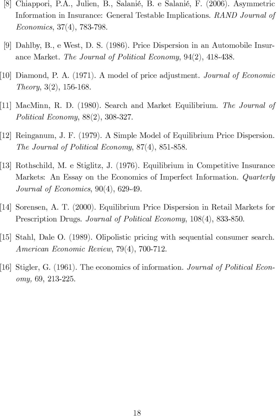 Journal of Economic Theory, 3(2), 156-168. [11] MacMinn, R. D. (1980). Search and Market Equilibrium. The Journal of Political Economy, 88(2), 308-327. [12] Reinganum, J. F.(1979).