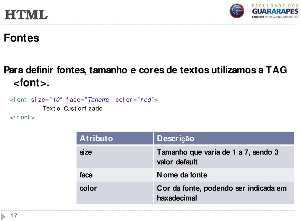"<font size=""10"" face=""tahoma"" color=""red""> Texto Customizado </font> 17"