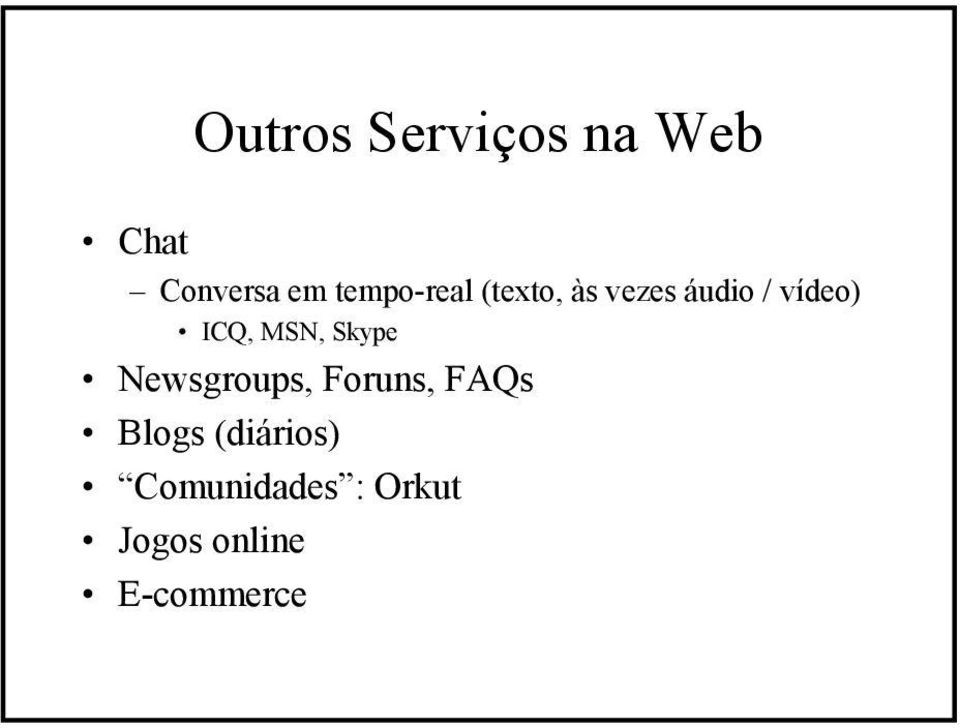 ICQ, MSN, Skype Newsgroups, Foruns, FAQs