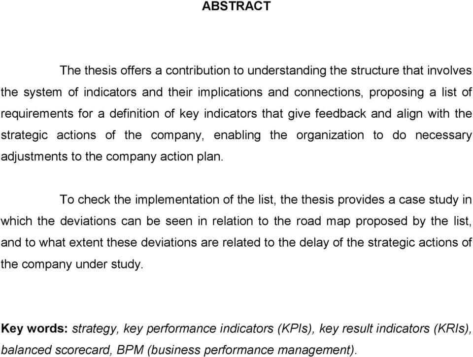 To check the implementation of the list, the thesis provides a case study in which the deviations can be seen in relation to the road map proposed by the list, and to what extent these deviations