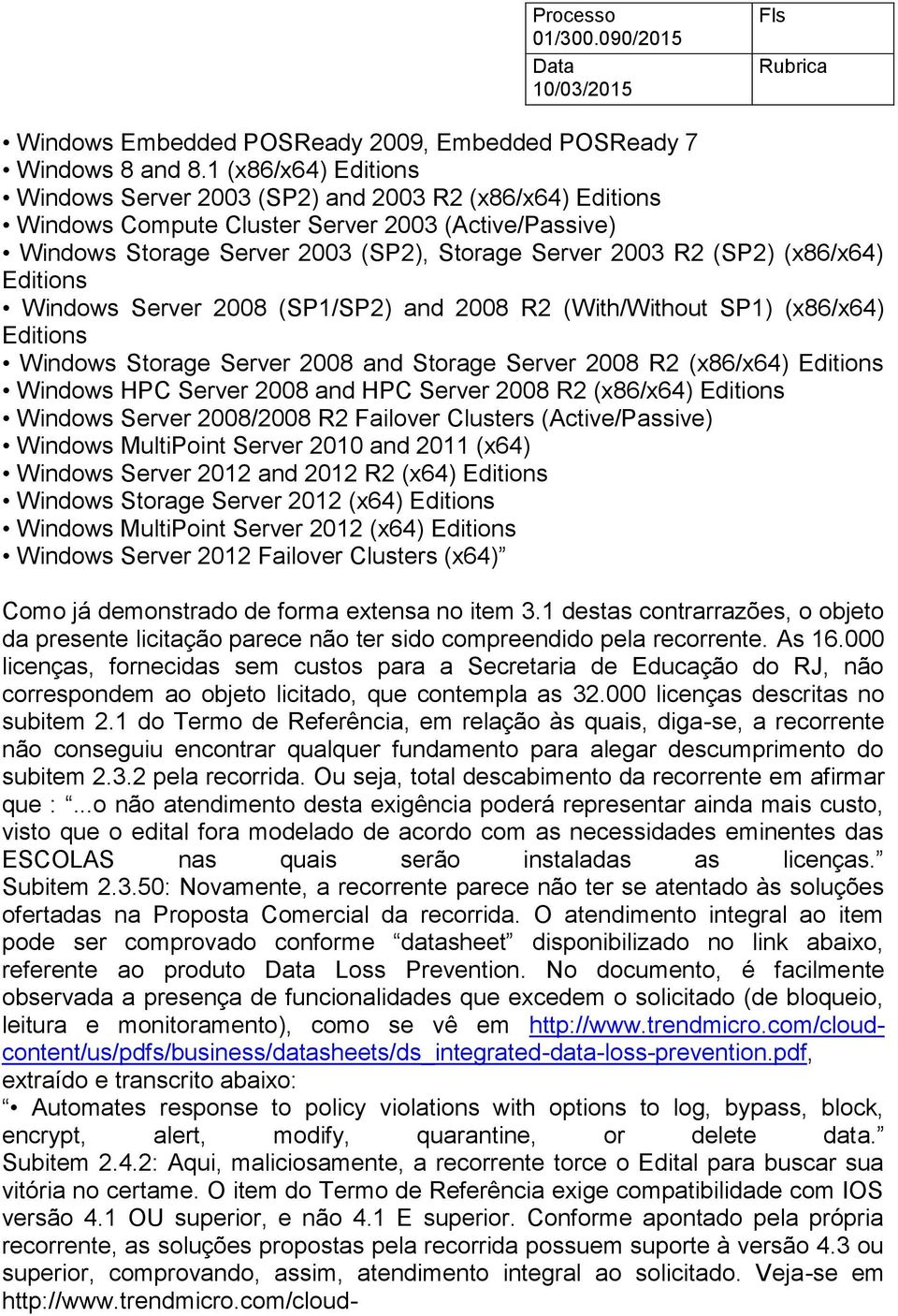 (x86/x64) Editions Windows Server 2008 (SP1/SP2) and 2008 R2 (With/Without SP1) (x86/x64) Editions Windows Storage Server 2008 and Storage Server 2008 R2 (x86/x64) Editions Windows HPC Server 2008