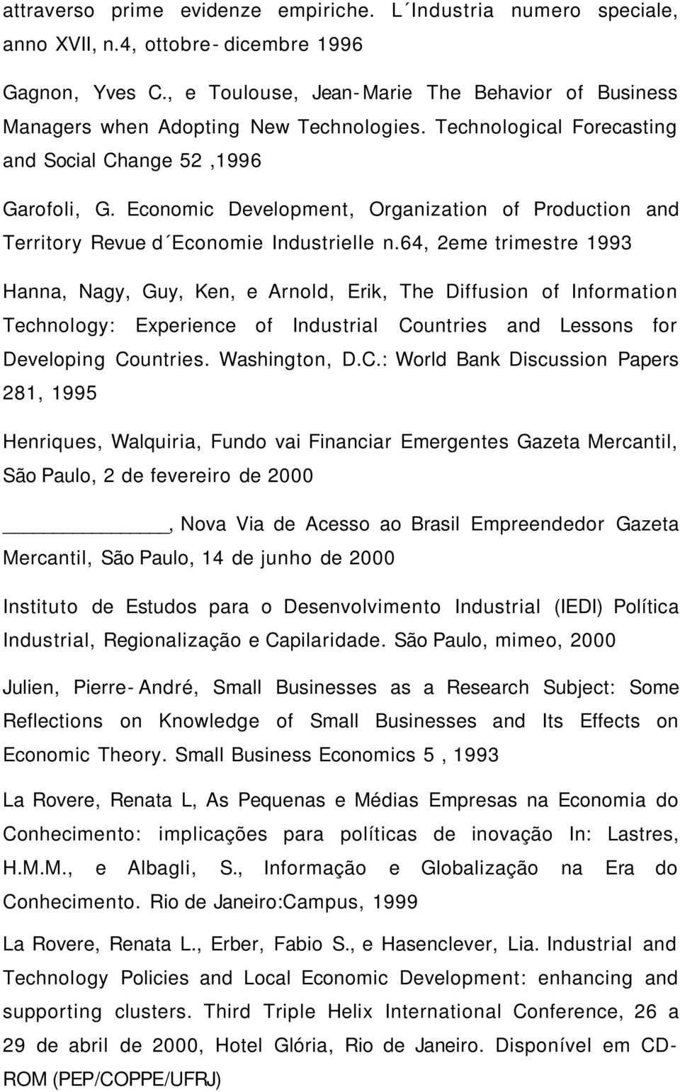 Economic Development, Organization of Production and Territory Revue d Economie Industrielle n.