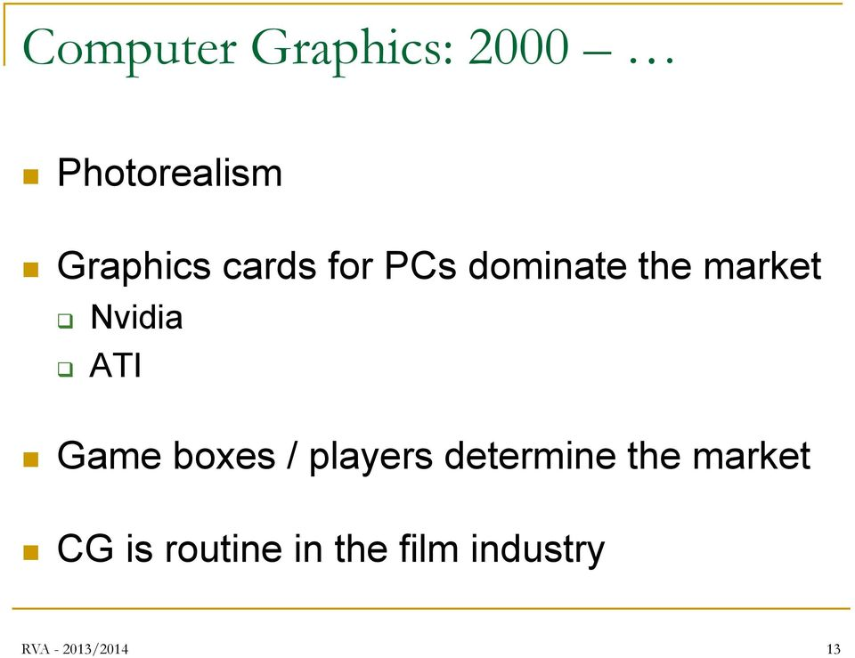 Game boxes / players determine the market CG