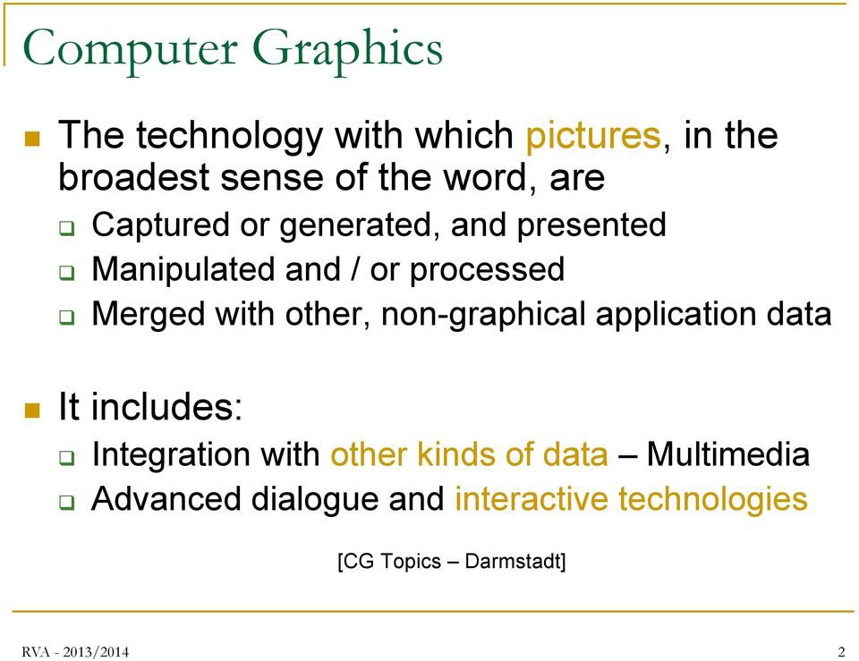 other, non-graphical application data It includes: Integration with other kinds of data