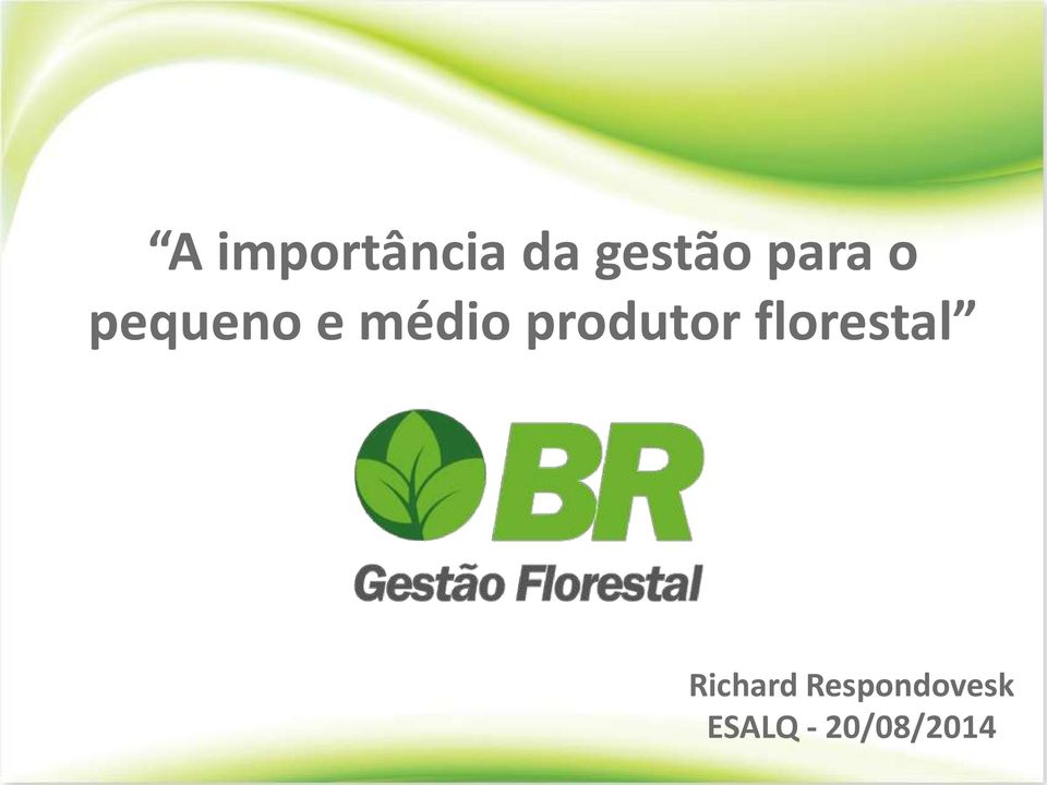 produtor florestal Richard