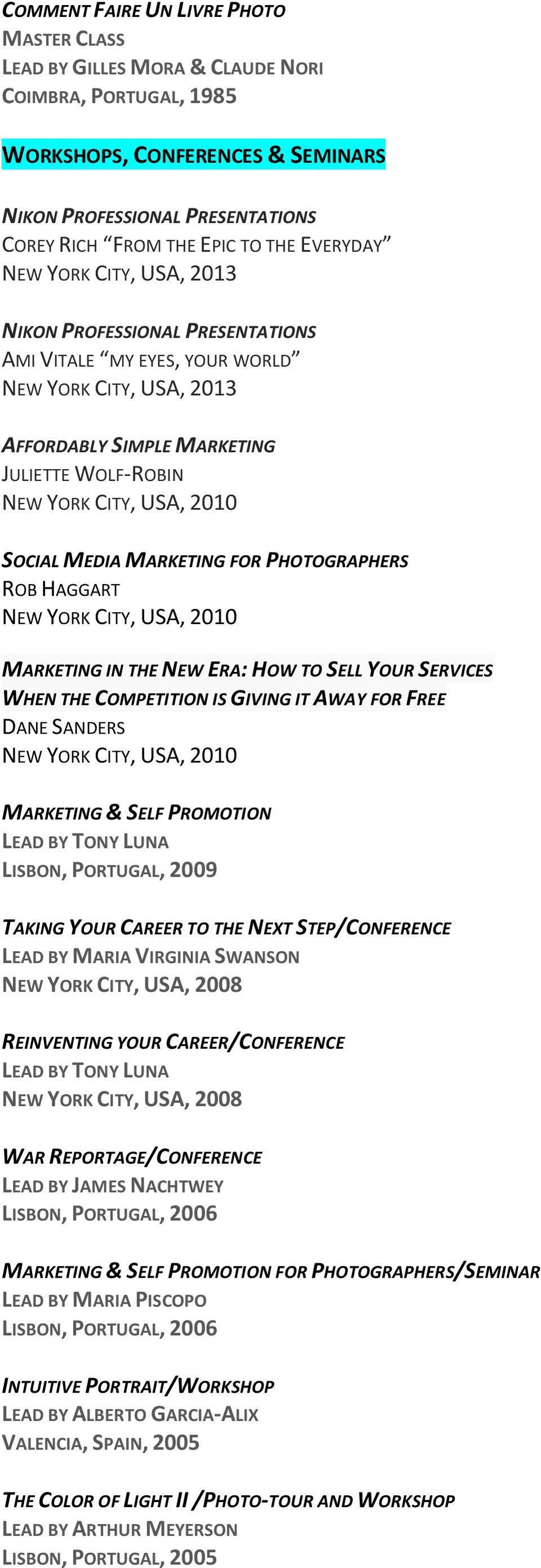 SOCIAL MEDIA MARKETING FOR PHOTOGRAPHERS ROB HAGGART NEW YORK CITY, USA, 2010 MARKETING IN THE NEW ERA: HOW TO SELL YOUR SERVICES WHEN THE COMPETITION IS GIVING IT AWAY FOR FREE DANE SANDERS NEW YORK