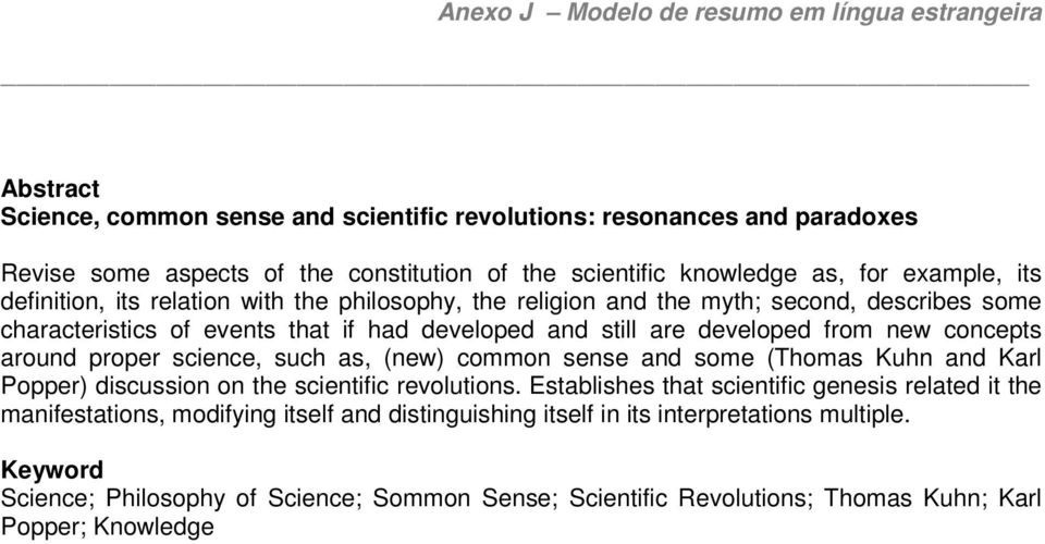 concepts around proper science, such as, (new) common sense and some (Thomas Kuhn and Karl Popper) discussion on the scientific revolutions.