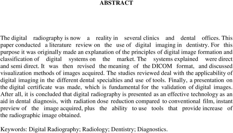The systems explained were direct and semi direct. It was then revised the meaning of the DICOM format, and discussed visualization methods of images acquired.
