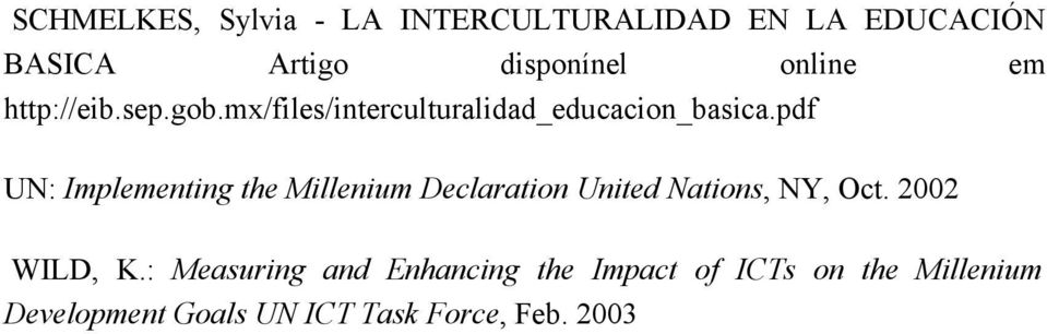 pdf UN: Implementing the Millenium Declaration United Nations, NY, Oct. 2002 WILD, K.