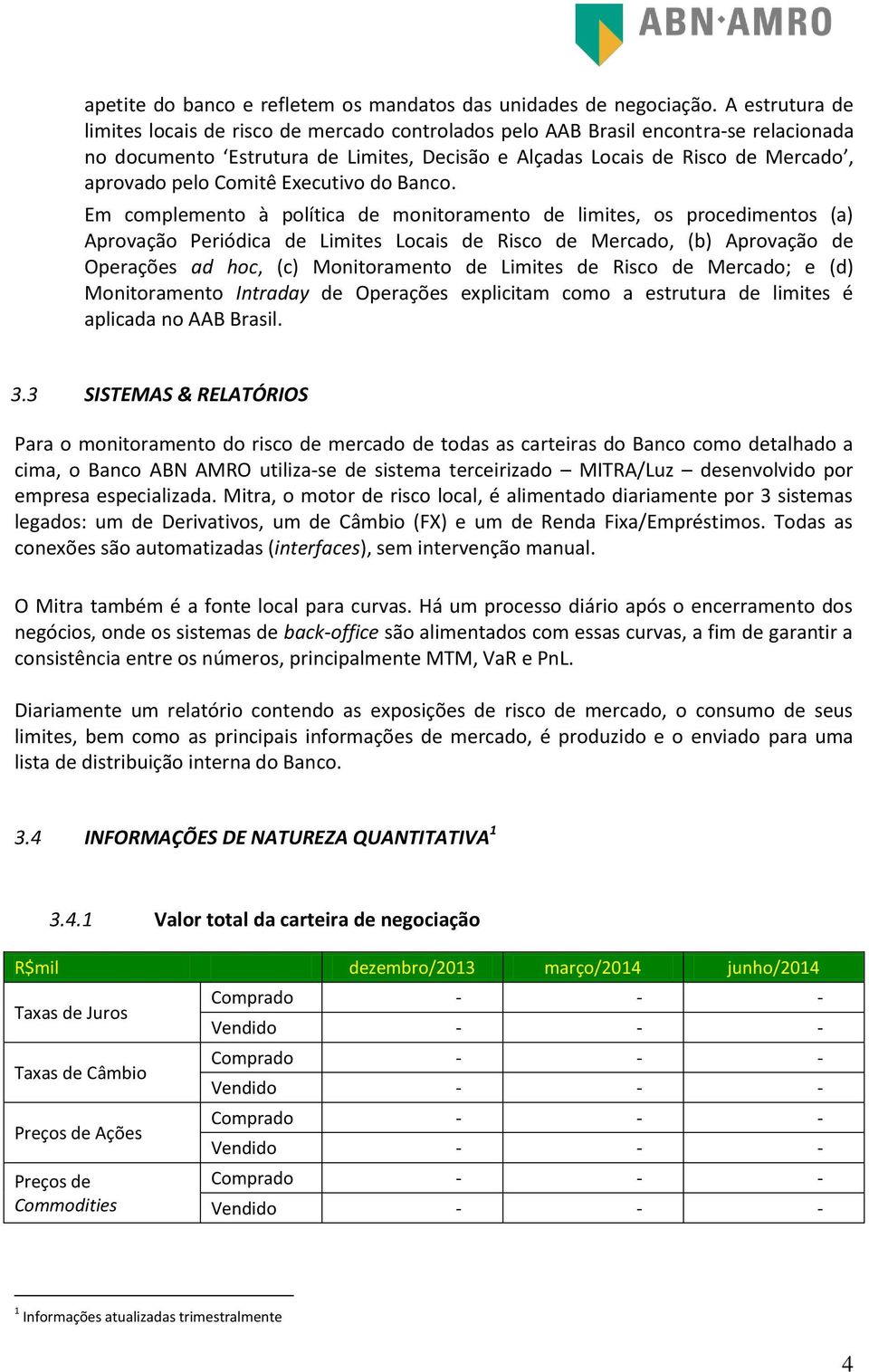 Comitê Executivo do Banco.