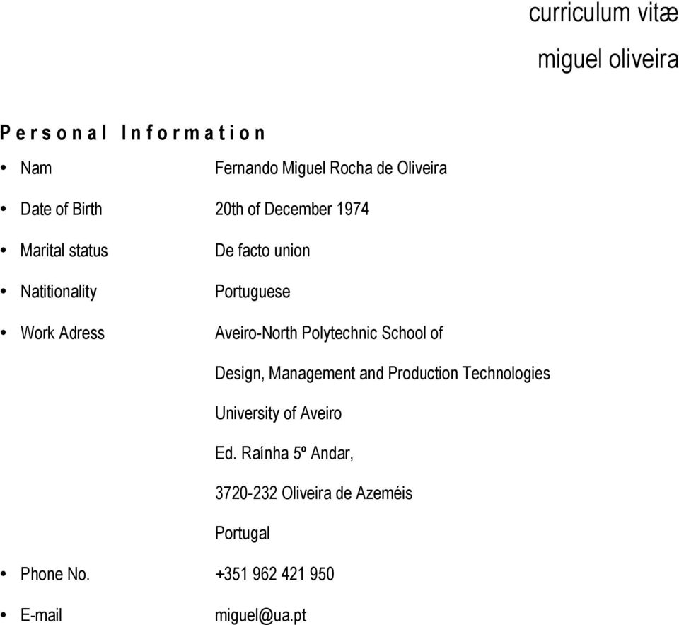 Polytechnic School of Design, Management and Production Technologies University of Aveiro Ed.
