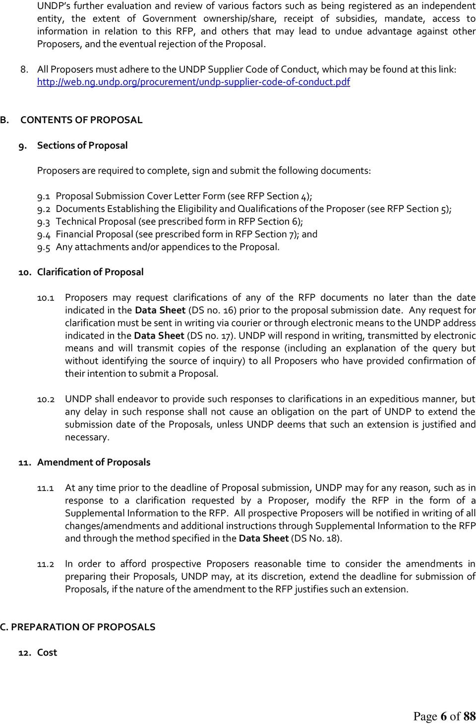 All Proposers must adhere to the UNDP Supplier Code of Conduct, which may be found at this link: http://web.ng.undp.org/procurement/undp-supplier-code-of-conduct.pdf B. CONTENTS OF PROPOSAL 9.