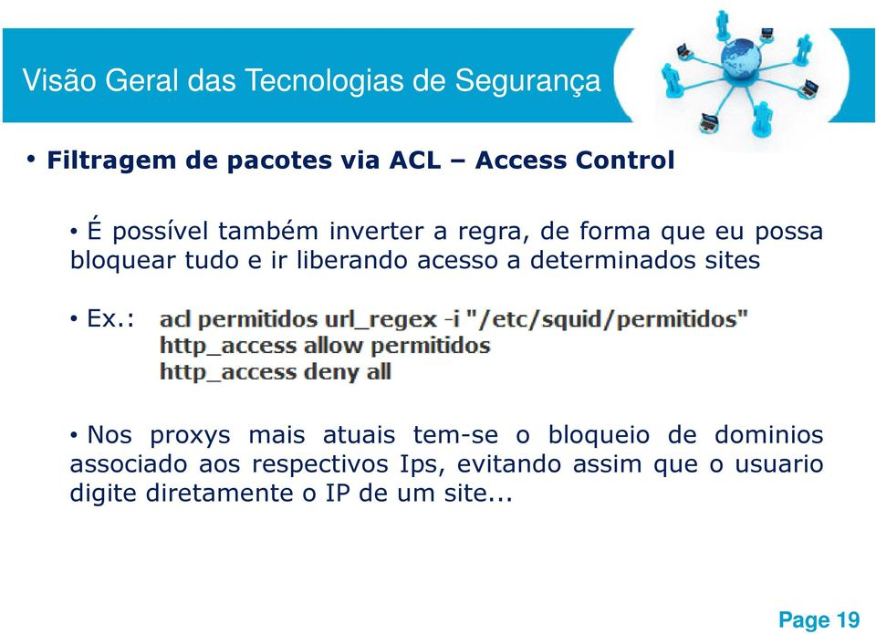 acesso a determinados sites Ex.