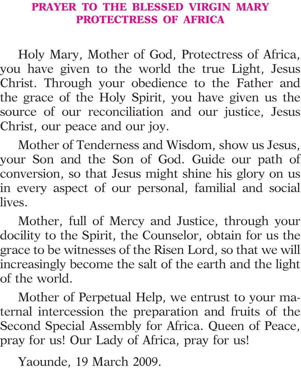 Mother of Tenderness and Wisdom, show us Jesus, your Son and the Son of God.