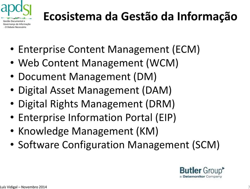 Management (DAM) Digital Rights Management (DRM) Enterprise Information