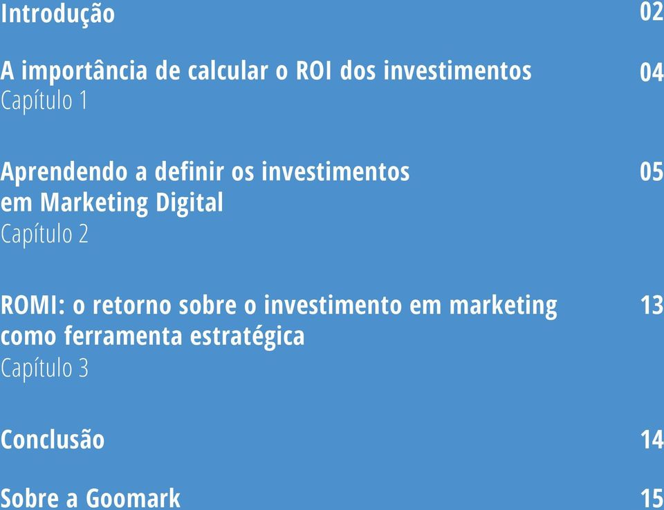 Digital 05 ROMI: o retorno sobre o investimento em marketing como