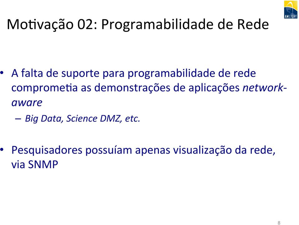 de aplicações network- aware Big Data, Science DMZ, etc.