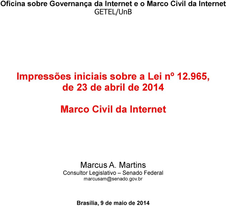 965, de 23 de abril de 2014 Marco Civil da Internet Marcus A.