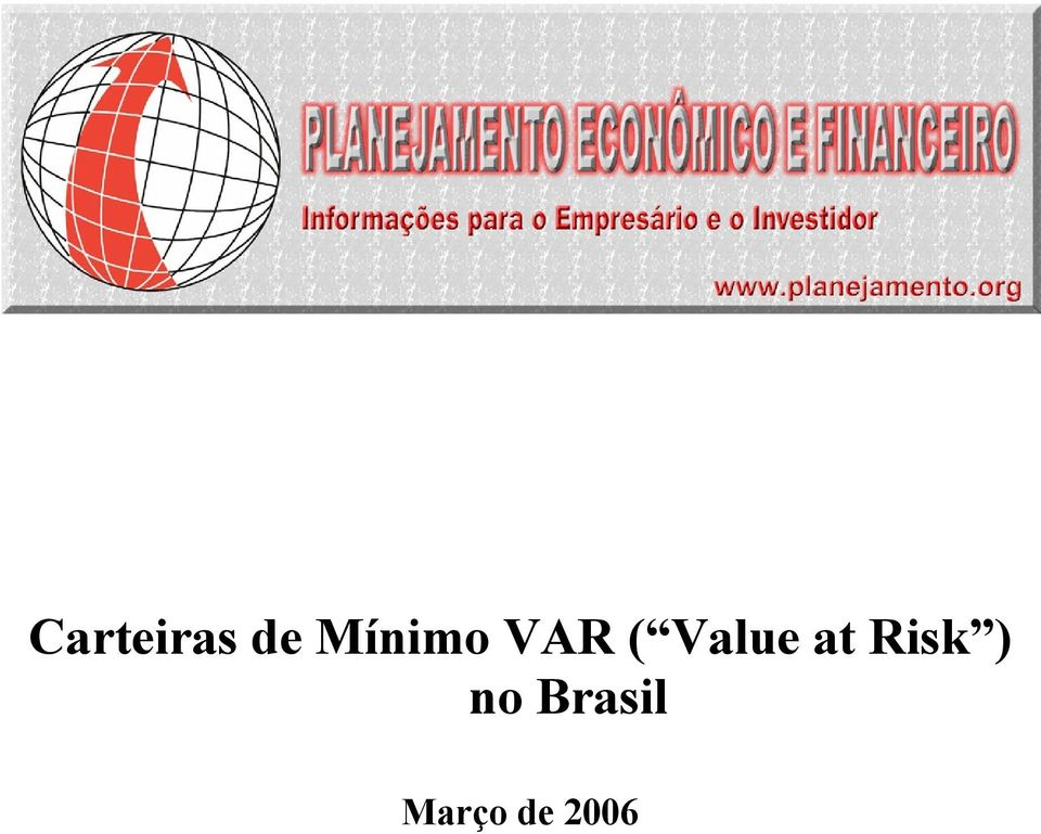 Value at Risk )